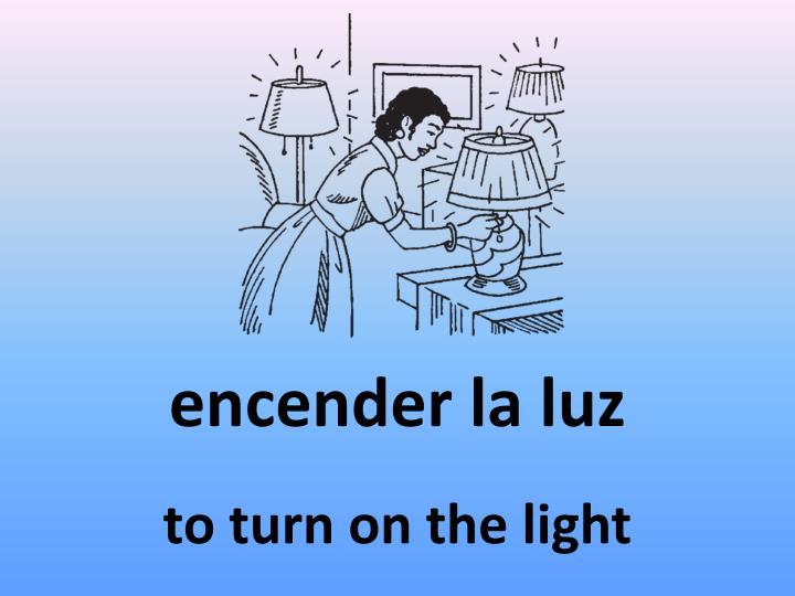 encender la luz