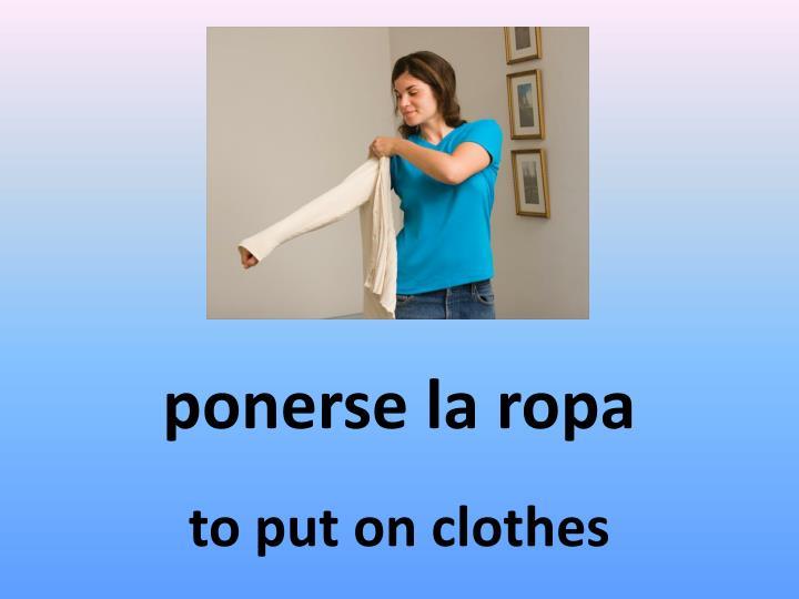 ponerse la ropa
