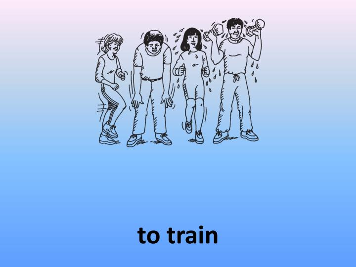 to train