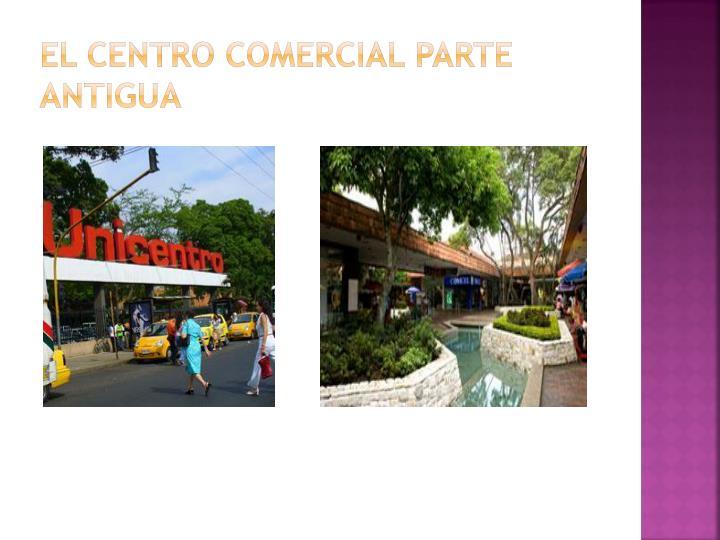 El centro comercial parte antigua