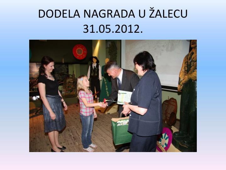 DODELA NAGRADA U ŽALECU 31.05.2012.