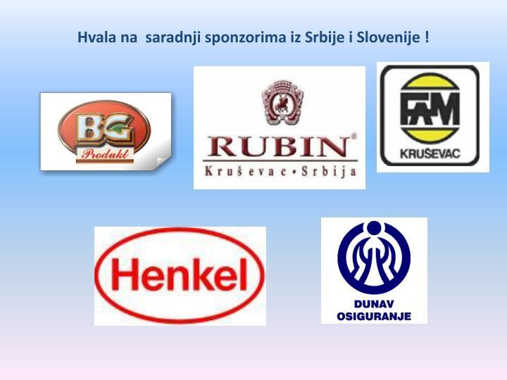 Hvala na  saradnji sponzorima iz Srbije i Slovenije !