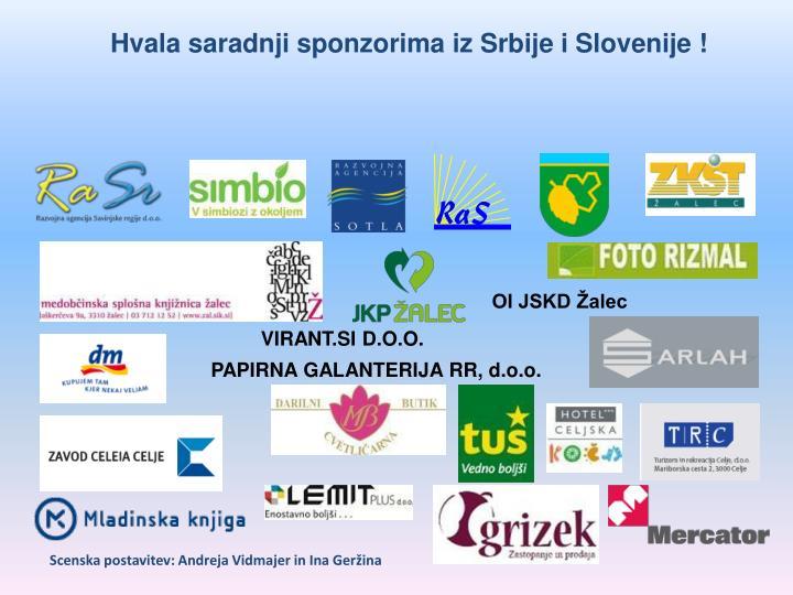 Hvala saradnji sponzorima iz Srbije i Slovenije !