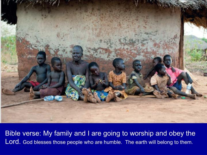 Bible verse: My family and I are going to worship and obey the Lord.