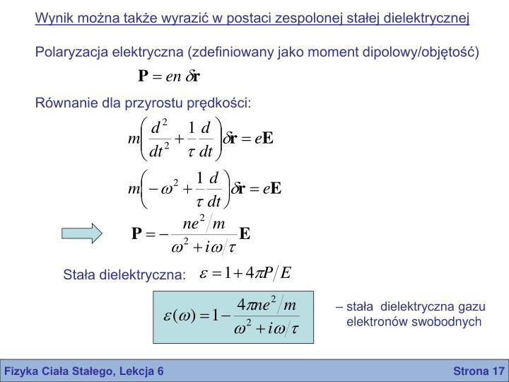 Wynik można także wyrazić w postaci zespolonej stałej dielektrycznej