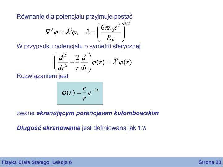 Równanie dla potencjału przyjmuje postać