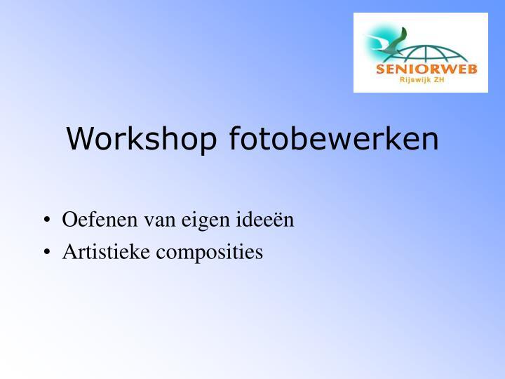 Workshop fotobewerken
