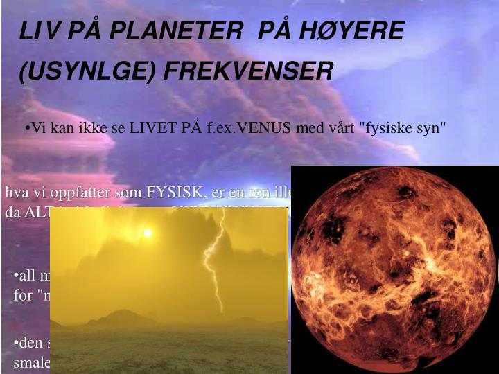 LIV PÅ PLANETER  PÅ HØYERE