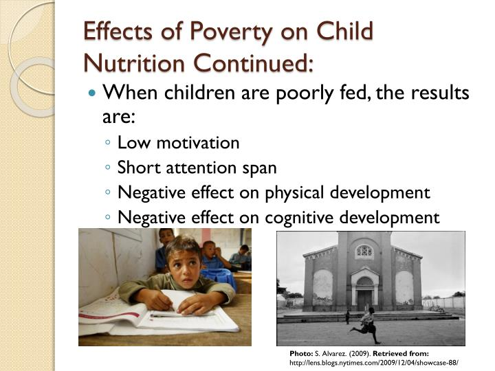 effects of poverty on a nation Poverty is an issue that more and more of our nation's children are coming face to face with more about self-efficacy and the effects of poverty on school.