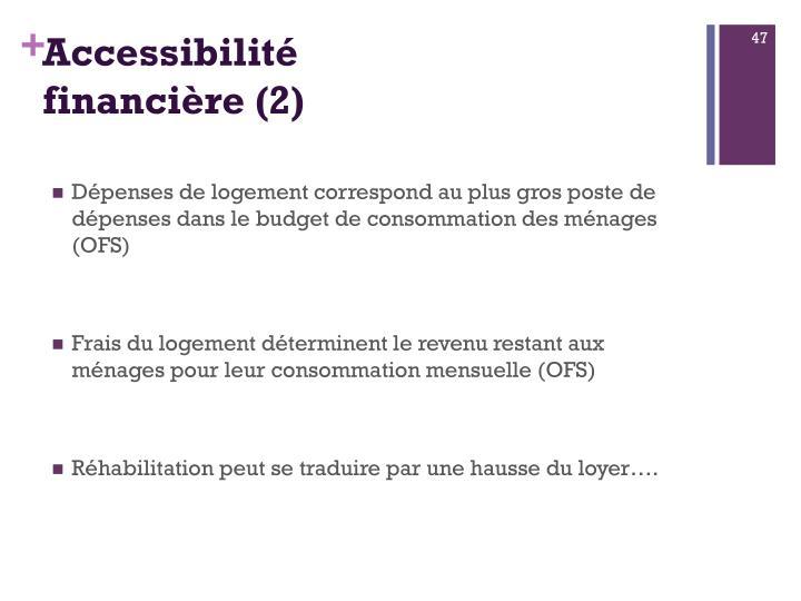 Accessibilité financière (2)