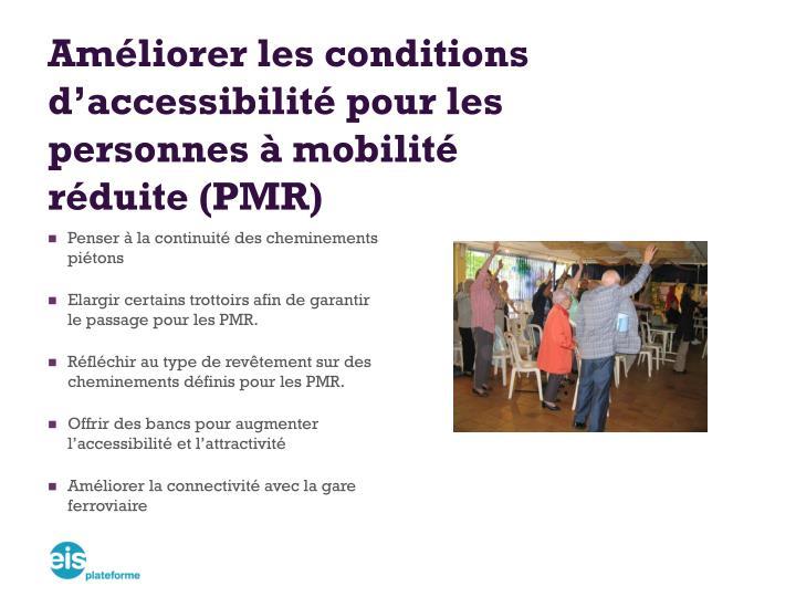 Améliorer les conditions d'accessibilité pour les personnes à mobilité réduite (PMR)