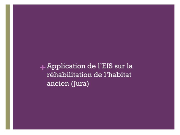 Application de l'EIS sur la réhabilitation de l'habitat ancien (Jura)