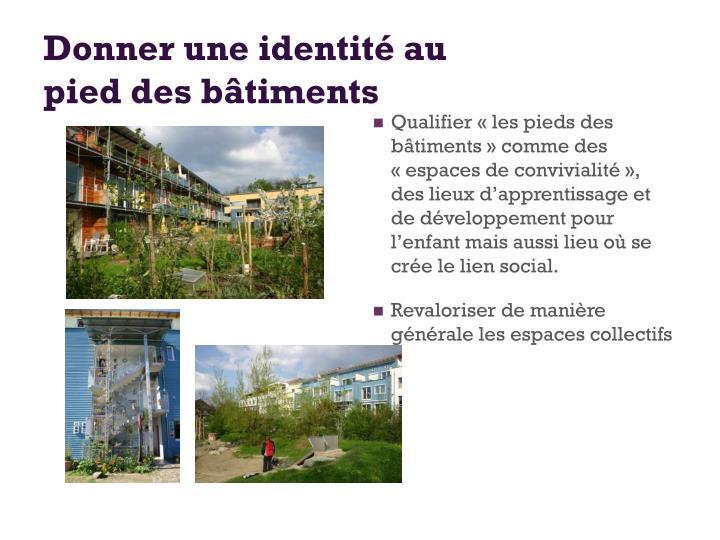Donner une identité au pied des bâtiments