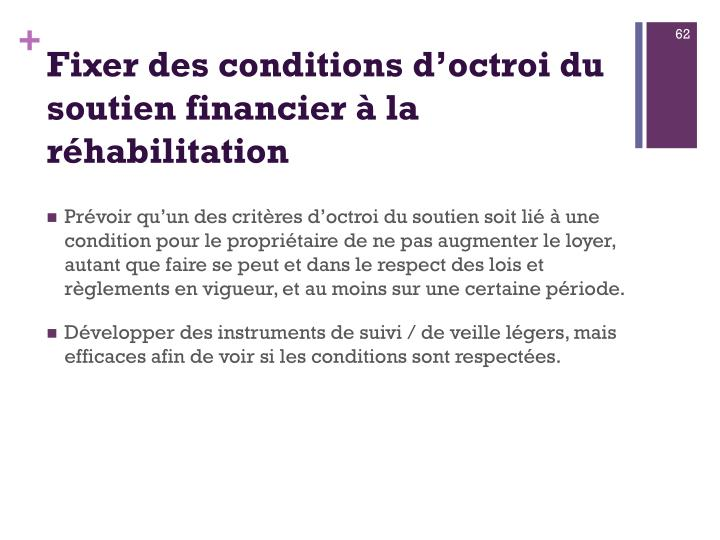 Fixer des conditions d'octroi du soutien financier à la réhabilitation