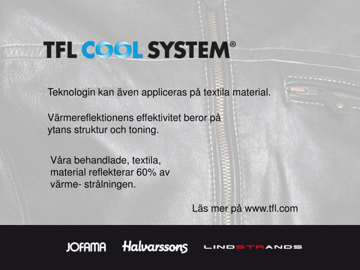 Teknologin kan även appliceras på textila material.