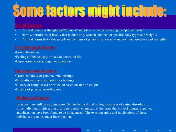 Some factors might include:
