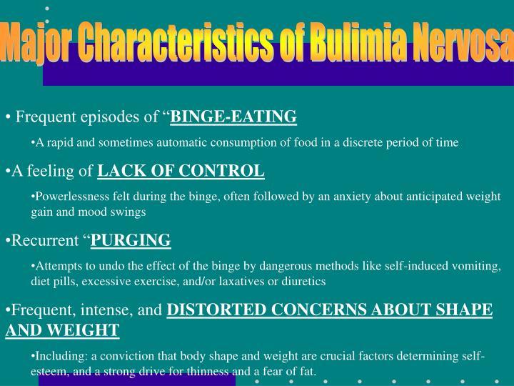 Major Characteristics of Bulimia Nervosa