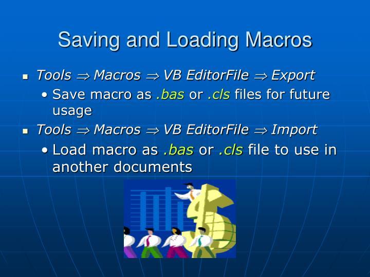 Saving and Loading Macros