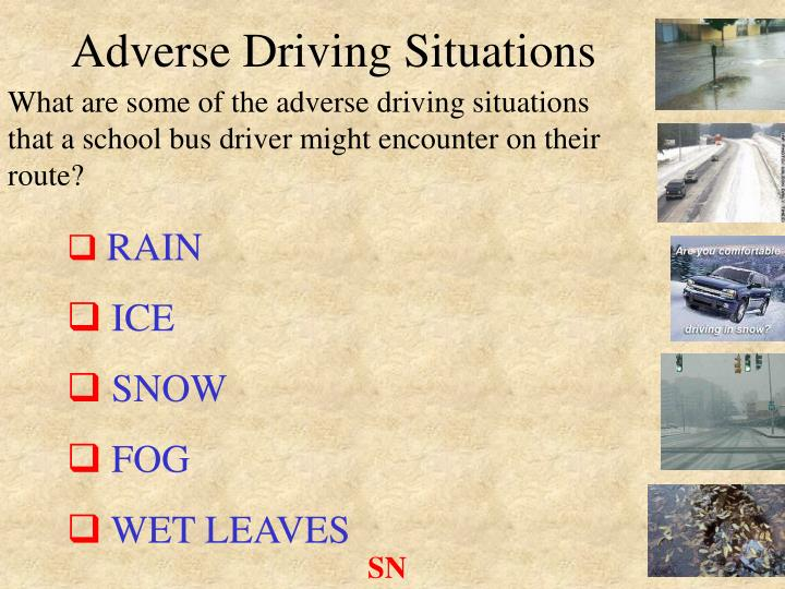 Adverse Driving Situations