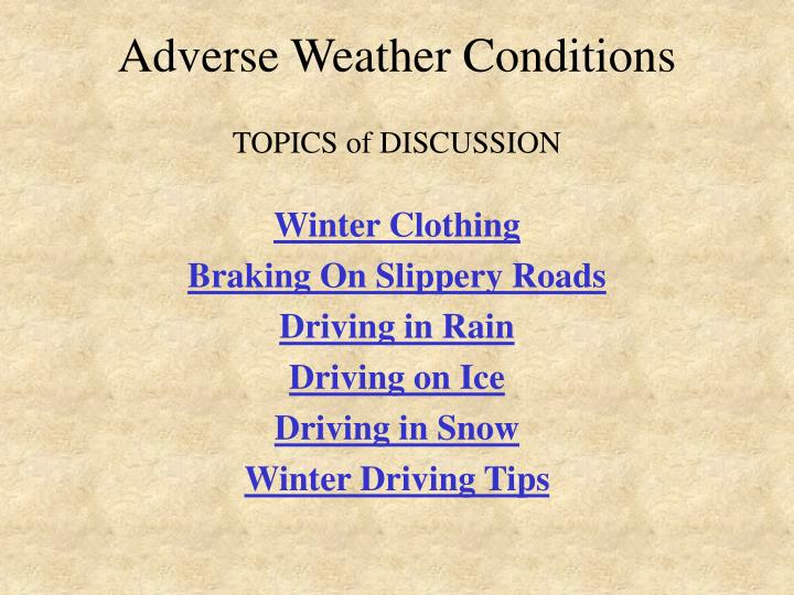 Adverse weather conditions