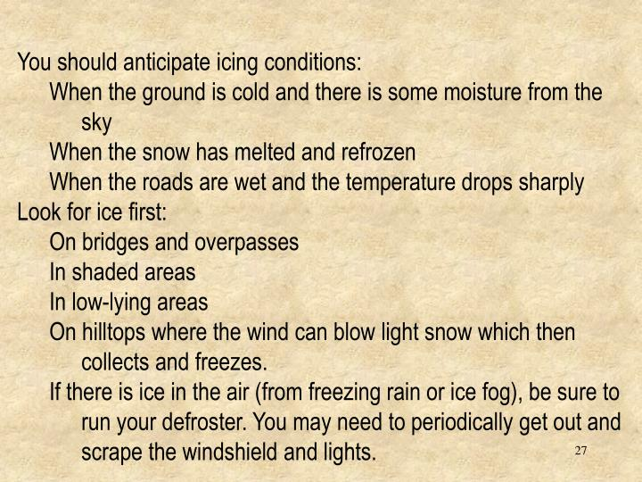 You should anticipate icing conditions:
