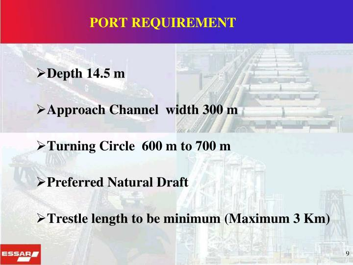 PORT REQUIREMENT