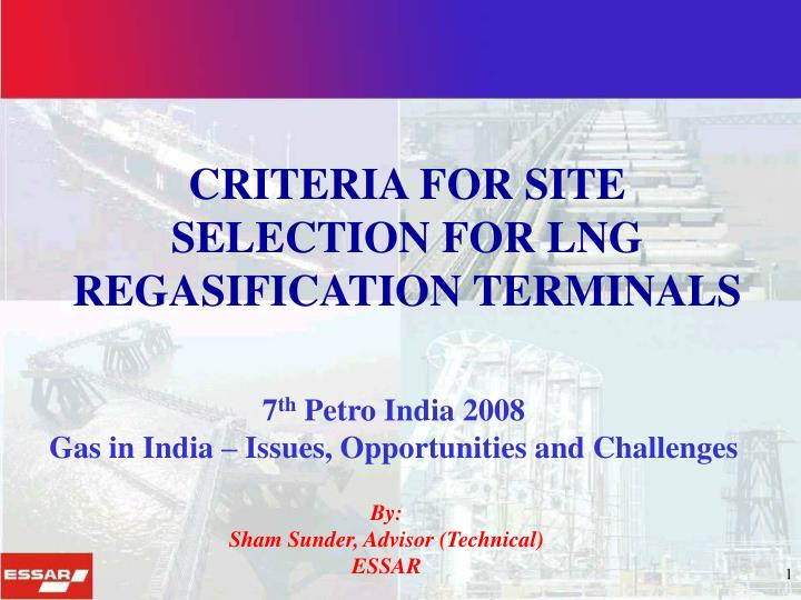 CRITERIA FOR SITE SELECTION FOR LNG REGASIFICATION TERMINALS