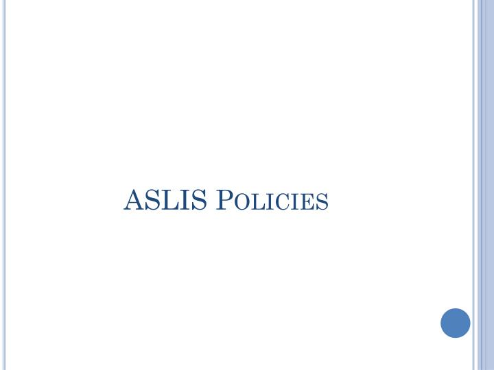 ASLIS Policies