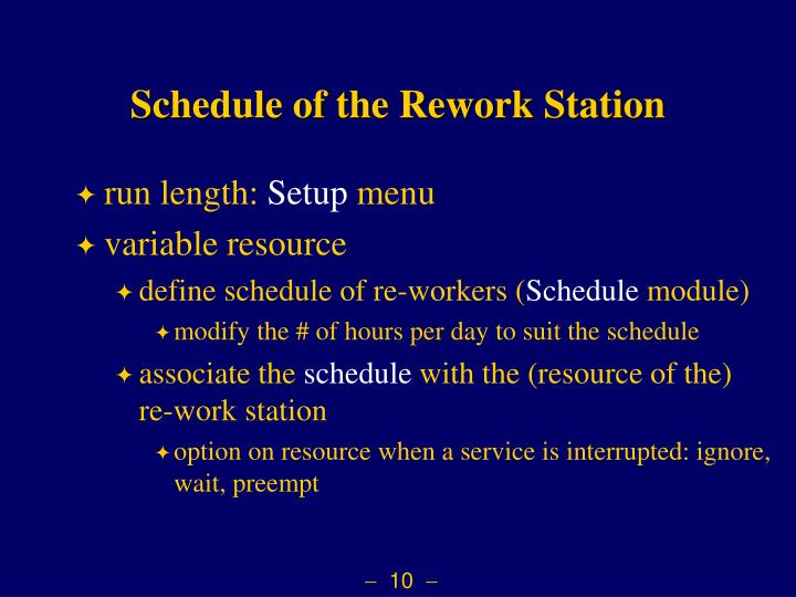 Schedule of the Rework Station