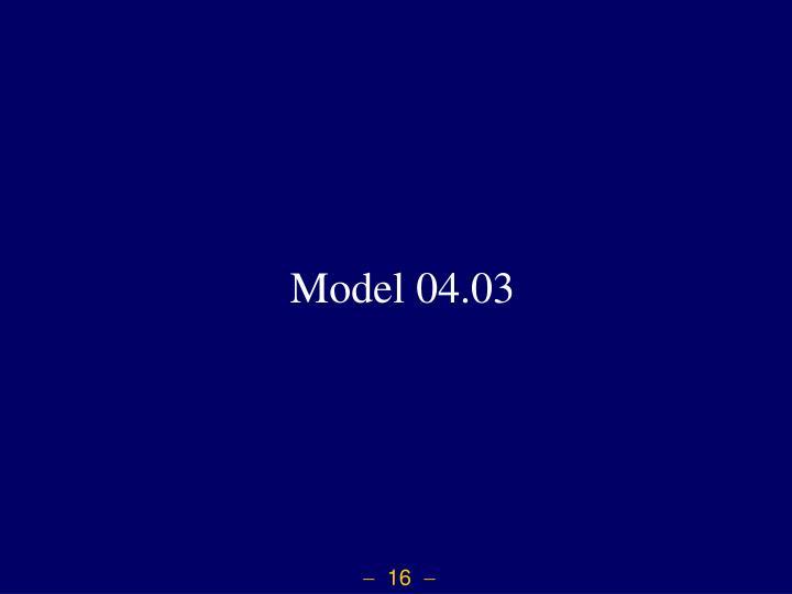 Model 04.03