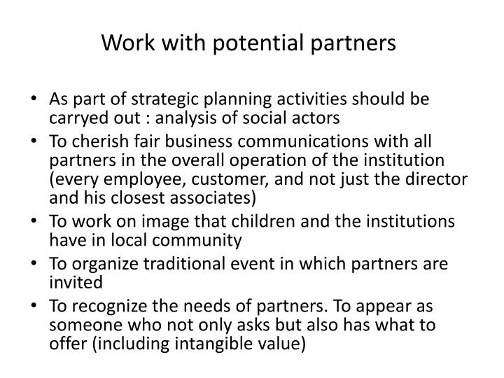 Work with potential partners