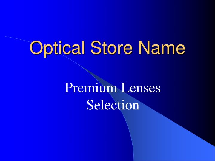 Optical store name
