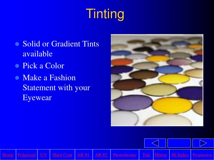 Solid or Gradient Tints available