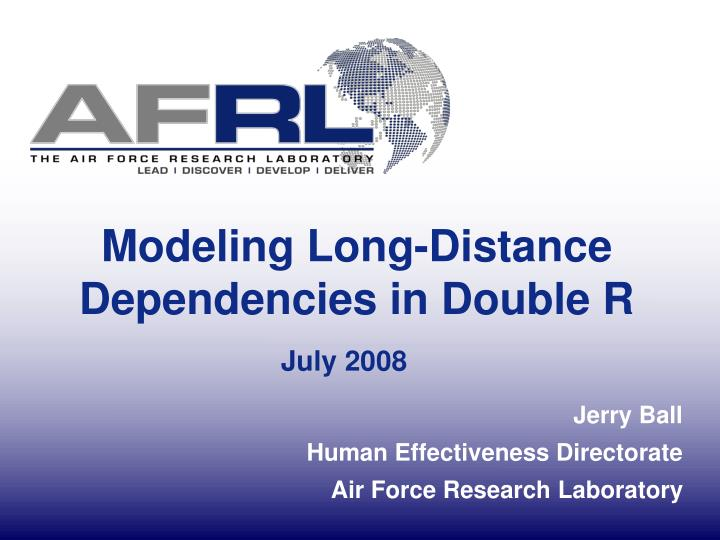 Modeling long distance dependencies in double r july 2008