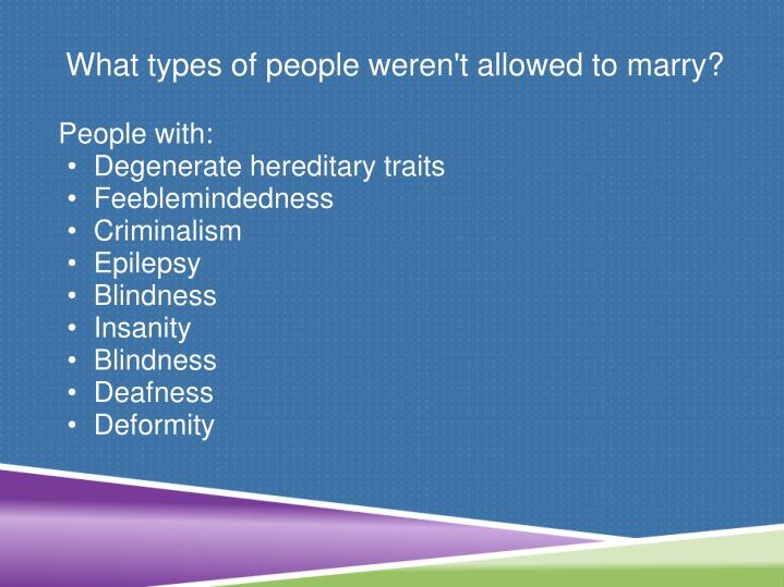 What types of people weren't allowed to marry?