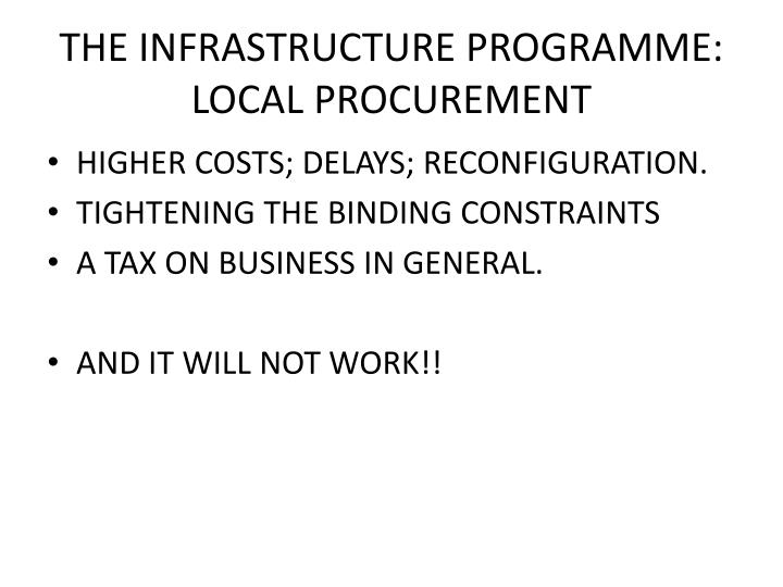 THE INFRASTRUCTURE PROGRAMME: LOCAL PROCUREMENT