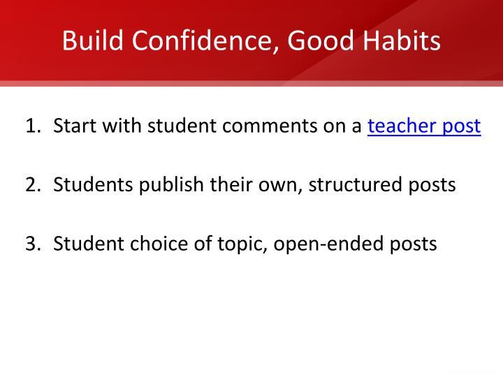 Build Confidence, Good Habits