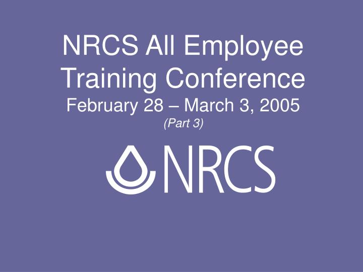 nrcs all employee training conference february 28 march 3 2005 part 3