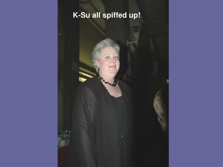 K-Su all spiffed up!