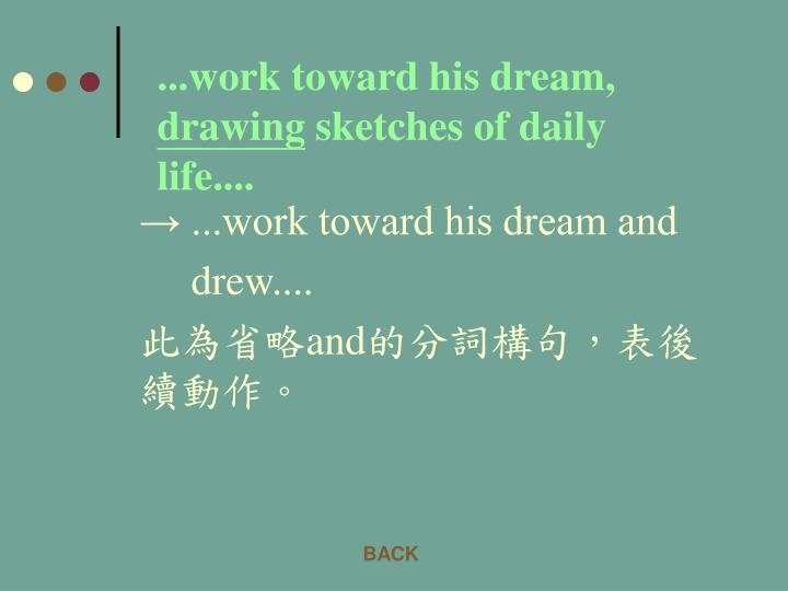 ...work toward his dream,
