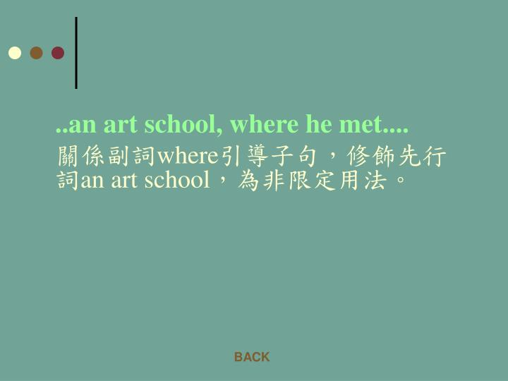 ..an art school, where he met....