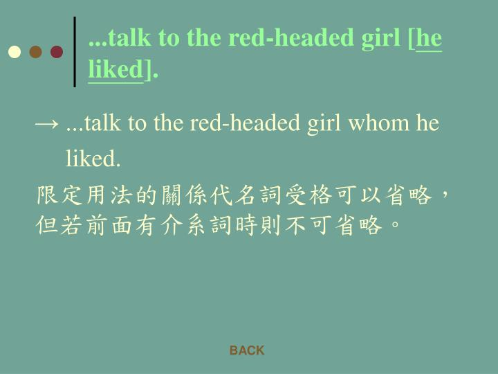 ...talk to the red-headed girl [