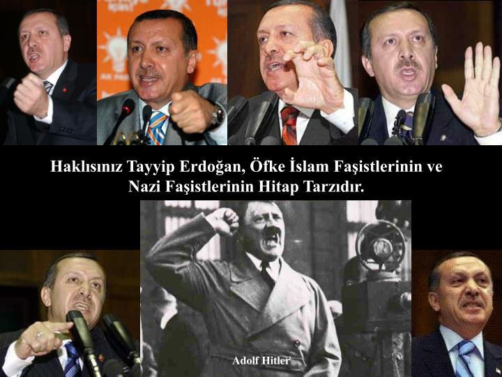 Haklısınız Tayyip Erdoğan, Öfke İslam Faşistlerinin ve