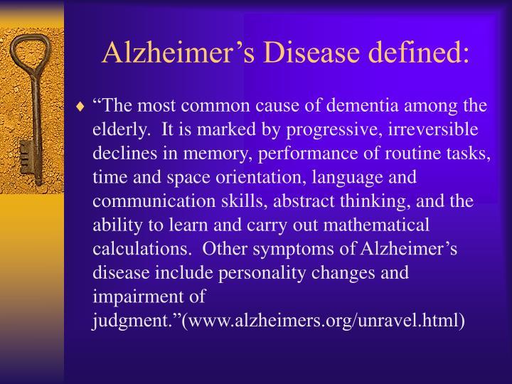Alzheimer's Disease defined: