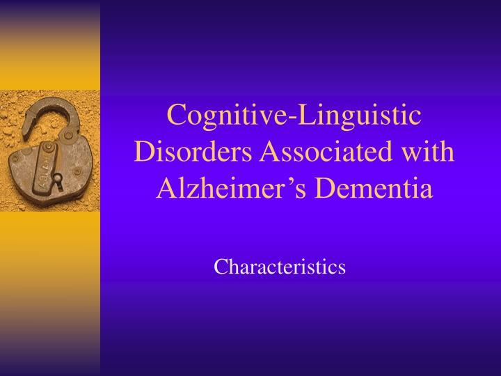 Cognitive linguistic disorders associated with alzheimer s dementia