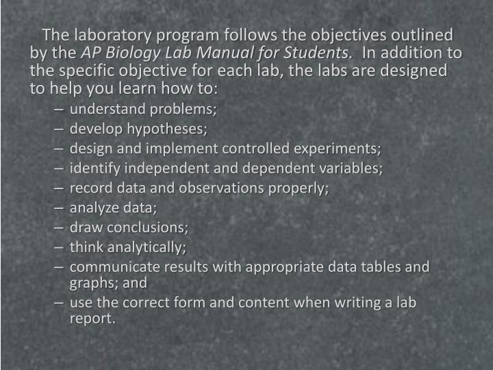 The laboratory program follows the objectives outlined by the