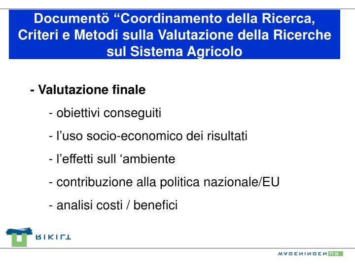 """Documentö """"Coordinamento della Ricerca, Criteri e Metodi sulla Valutazione della Ricerche sul Sistema Agricolo"""