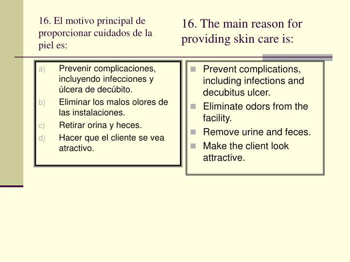 Prevenir complicaciones, incluyendo infecciones y úlcera de decúbito.