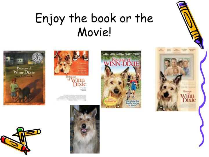 Enjoy the book or the Movie!