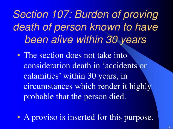 Section 107: Burden of proving death of person known to have been alive within 30 years